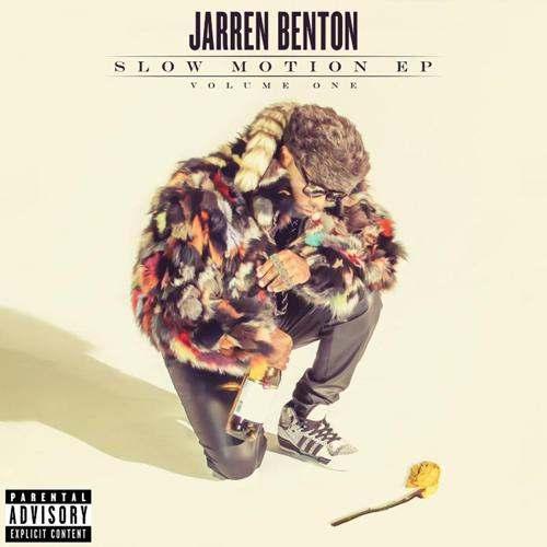 Jarren_Benton_–_Slow_Motion_Vol__1_EP_Download